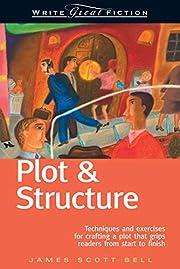 Plot & Structure: (Techniques And Exercises…