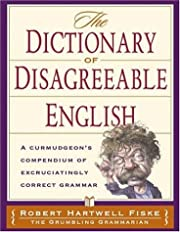 Dictionary Of Disagreeable English: A…