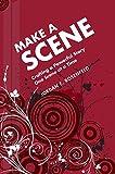 Make a scene : crafting a powerful story one scene at a time / Jordan E. Rosenfeld