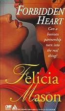 Forbidden Heart by Felicia Mason