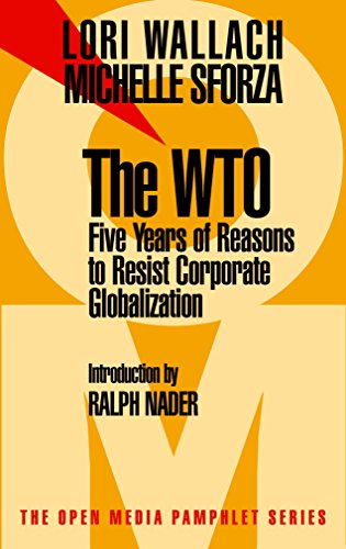 The WTO: Five Years of Reasons to Resist Corporate Globalization (Open Media Series), Wallach, Lori; Sforza, Michelle