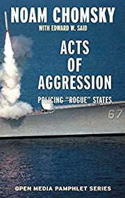 Acts of Agggression: Policing Rogue States…