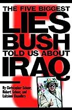 The Five Biggest Lies Bush Told Us About…