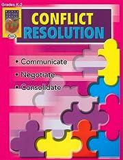 Conflict Resolution, Grades K-2 (Conflict…