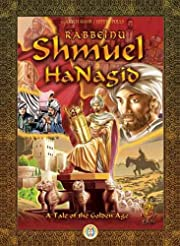 Shmuel HaNagid ; a tale of the golden age…