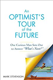 An Optimist's Tour of the Future: One…