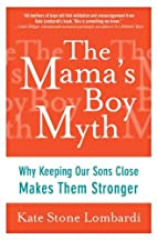 The Mama's Boy Myth: Why Keeping Our…