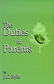 The Duties of Parents – tekijä: J. C.…