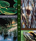Wetlands (Our World) by Aaron Frisch