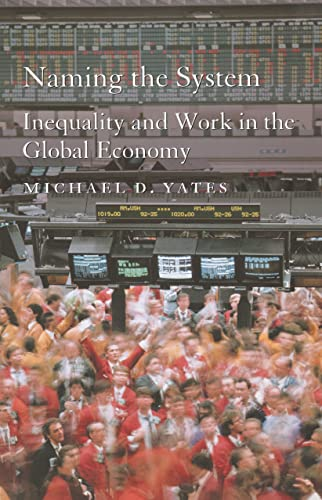 Image for Naming the System: Inequality and Work in the Global Economy