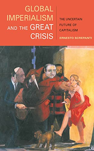 Image for Global Imperialism and the Great Crisis: The Uncertain Future of Capitalism