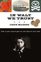 In Walt We Trust: How a Queer Socialist Poet…