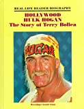 Hollywood Hulk Hogan : the story of Terry Bollea / Susan Zannos