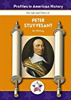 Peter Stuyvesant (Profiles in American…