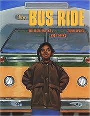 The Bus Ride por William Miller