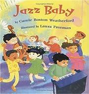 Jazz Baby de Carole Boston Weatherford