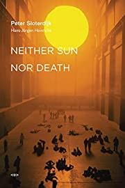 Neither Sun nor Death (Semiotext(e) /…