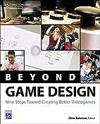 Beyond Game Design: Nine Steps Towards…
