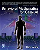 Behavioral Mathematics for Game AI by Dave…
