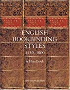 English Bookbinding Styles 1450 - 1800: A…