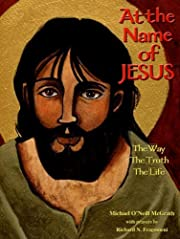 At the Name of Jesus: The Way, The Truth,…