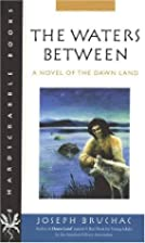 The Waters Between: A Novel of the Dawn Land…
