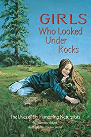 Girls Who Looked Under Rocks: An Inspiring…