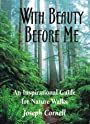 With Beauty Before Me: An Inspirational Guide for Nature Walks (Cornell, Joseph Bharat. Sharing Nature Pocket Guide, 1.) - Joseph Bharat Cornell