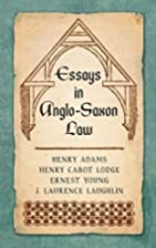 Essays in Anglo-Saxon Law by Henry Adams