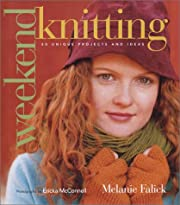 Weekend Knitting: 50 Unique Projects and…