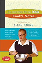 I'm Just Here for the Food: Cook's Notes by…