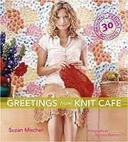 Greetings from Knit Café de Suzan Mischer