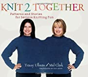Knit 2 Together: Patterns and Stories for…