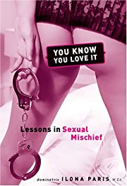 You know you love it : lessons in sexual…