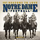 101 Reasons to Love Notre Dame Football by…