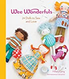 Wee wonderfuls : 24 dolls to sew and love / Hillary Lang ; photographs by Jen Gotch