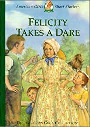 Felicity Takes a Dare (American Girl…