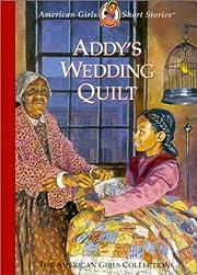 Addy's Wedding Quilt (American Girl…