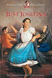 Just Josefina (American Girls Short Stories)…