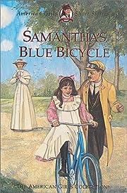 Samantha's Blue Bicycle (American Girls…