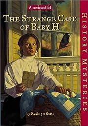 The Strange Case of Baby H (American Girl…