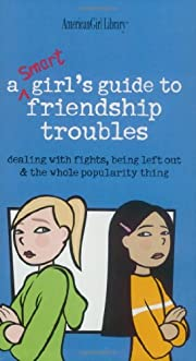 A Smart Girl's Guide to Friendship Troubles…