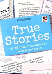 True Stories: Girls' Inspiring Stories of…
