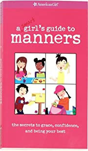 A Smart Girl's Guide to Manners (American…