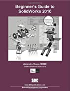 Beginner's Guide to SolidWorks 2010 by…
