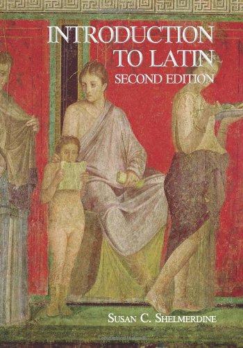 Introduction to Latin (English and Latin Edition), Shelmerdine, Susan C.