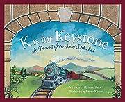 K Is for Keystone: A Pennsylvania Alphabet…