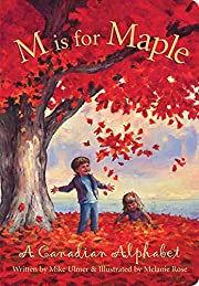 M Is For Maple: A Canadian Alphabet…