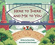 A Book of Bridges: Here To There and Me To…