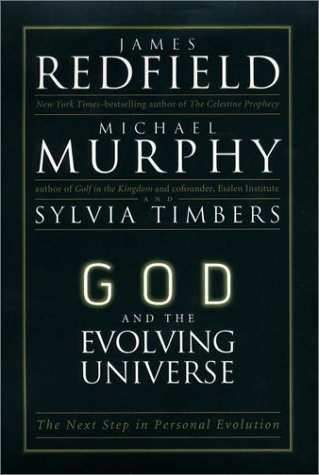 God and the Evolving Universe: The Next Step in Personal Evolution, Redfield, James; Murphy, Michael; Timbers, Sylvia